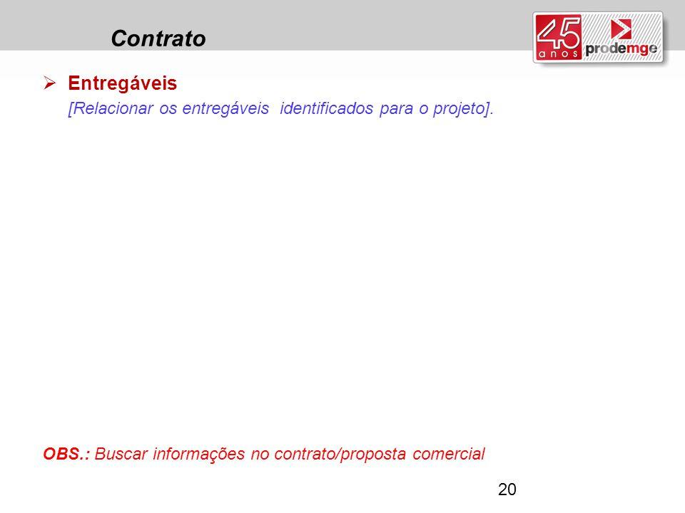 Contrato Entregáveis. [Relacionar os entregáveis identificados para o projeto].